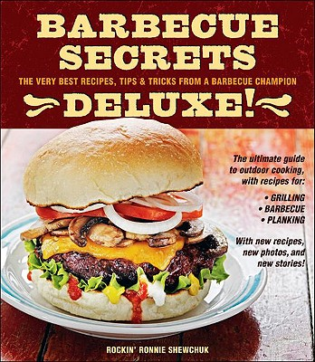 Barbecue Secrets Deluxe! By Shewchuk, Ron